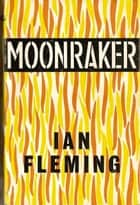 Moonraker ebook by Ian Fleming