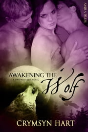 Awakening the Wolf ebook by Crymsyn Hart