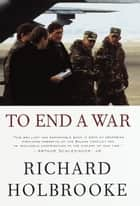 To End a War ebook by Richard Holbrooke