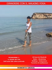 Dimagrire con il Walking Yoga ebook by Roberta Grova