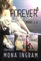 Forever Series Box Set Books 1-3 ebook by Mona Ingram
