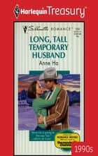 Long, Tall Temporary Husband ebook by Anne Ha