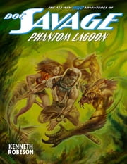 Doc Savage: Phantom Lagoon ebook by Kenneth Robeson