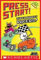 Super Rabbit Racers!: A Branches Book (Press Start! #3) ebook by Thomas Flintham, Thomas Flintham