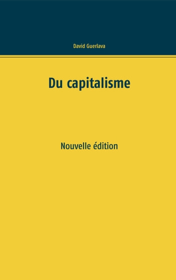 Du capitalisme - Nouvelle édition ebook by David Guerlava