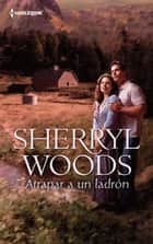 Atrapar a un ladrón ebook by Sherryl Woods
