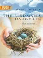 The Birdman's Daughter ebook by Cindi Myers