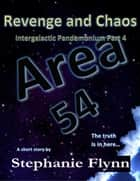 Revenge and Chaos (Intergalactic Pandemonium Part 4) ebook by Stephanie Flynn