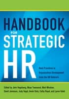 Handbook for Strategic HR - Best Practices in Organization Development from the OD Network ebook by OD Network