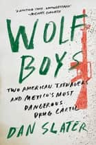 Wolf Boys ebook by Dan Slater