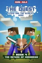 The Quest: Steve and the Scarlet Hero, Book 4: The Return of Herobrine ebook by Mark Mulle