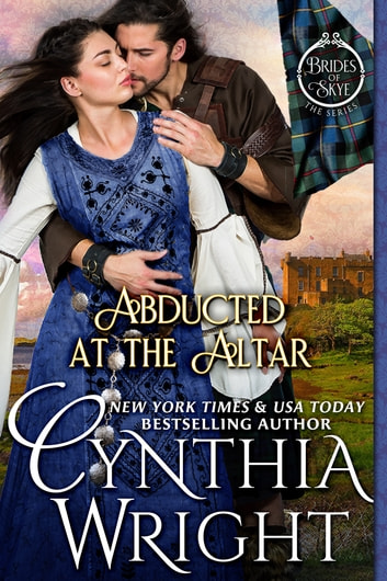 Abducted at the Altar: A St. Briac Family Novel ebook by Cynthia Wright