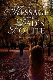 The Message in Dad's Bottle ebook by Sandy Appleyard