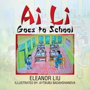 Ai Li Goes to School ebook by Eleanor Liu