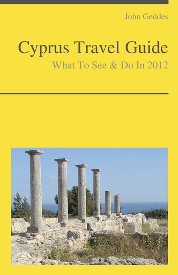 Cyprus Travel Guide - What To See & Do ebook by John Geddes