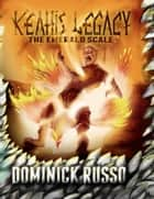Keahi's Legacy, the Emerald Scale ebook by Dominick Russo