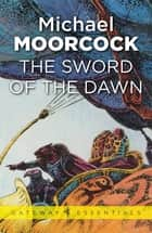The Sword of the Dawn ebook by