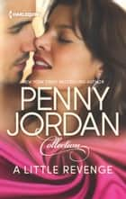 A Little Revenge - The Mistress Assignment\Lover by Deception ebook by Penny Jordan