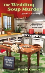 The Wedding Soup Murder - An Italian Kitchen Mystery ebook by Rosie Genova