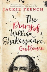 The Diary of William Shakespeare, Gentleman ebook by Jackie French