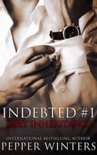 Debt Inheritance - Indebted, #1 ebook by Pepper Winters