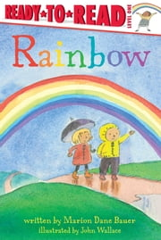 Rainbow - With Audio Recording ebook by Marion  Dane Bauer,John Wallace