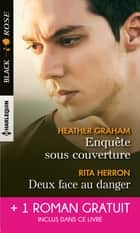Enquête sous couverture - Deux face au danger - Protection privée ebook by Heather Graham, Rita Herron, Julie Miller