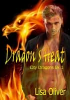 Dragon's Heat ebook by Lisa Oliver