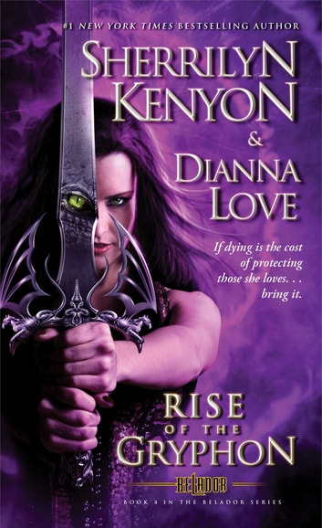 Rise of the Gryphon ebook by Sherrilyn Kenyon,Dianna Love