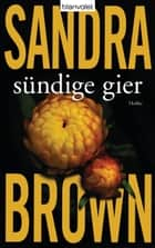 Sündige Gier ebook by Sandra Brown,Christoph Göhler