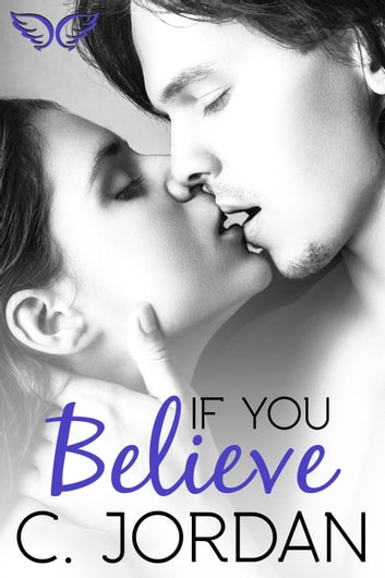 If You Believe - Unbelieveable, #1 ebook by C. Jordan