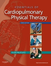 Essentials of Cardiopulmonary Physical Therapy ebook by Ellen Hillegass,H. Steven Sadowsky