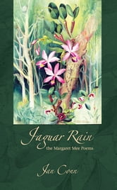 Jaguar Rain: The Margaret Mee Poems ebook by Jan Conn
