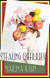Stealing Cherries ebook by Marina Rubin