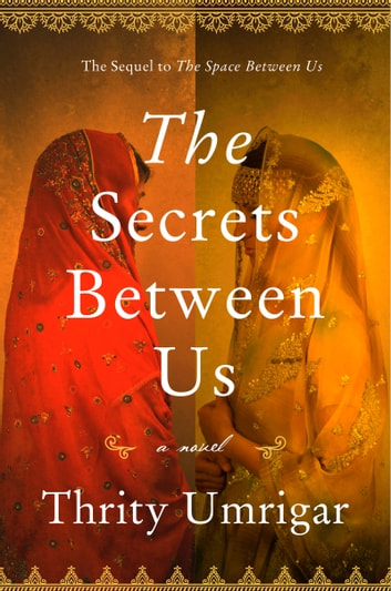 The Secrets Between Us - A Novel ebook by Thrity Umrigar