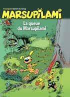 Marsupilami - Tome 1 - La queue du Marsupilami eBook by Batem, GREG