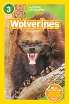 National Geographic Readers: Wolverines (L3) ebook by Melissa Stewart
