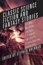 Classic Science Fiction and Fantasy Stories ebook by Stephen Brennan