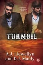 Turmoil ebook by A.J. Llewellyn, D.J. Manly