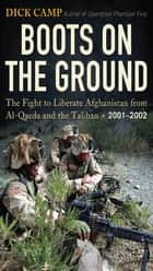Boots on the Ground ebook by Dick Camp