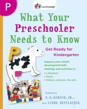 What Your Preschooler Needs to Know - Get Ready for Kindergarten ebook by Core Knowledge Foundation
