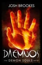 Daemnos: The Demon Souls Series Book 1 ebook by Josh Brookes
