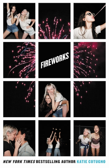 Fireworks eBook by Katie Cotugno