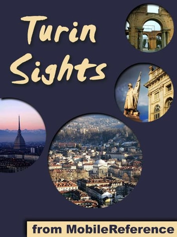 Turin Sights: a travel guide to the top attractions in Turin, Italy (Mobi Sights) ebook by MobileReference