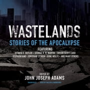Wastelands - Stories of the Apocalypse audiobook by Stephen King, Stephen King, Paolo Bacigalupi,...