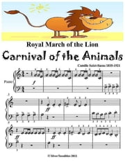 Royal March of the Lion Carnival of the Animals - Beginner Piano Sheet Music Junior Edition ebook by Camille Saint Saens