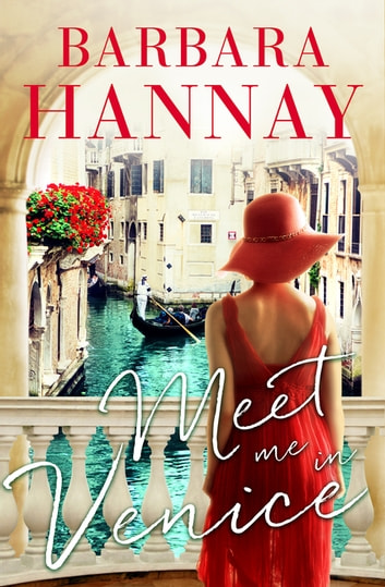Meet Me in Venice ebook by Barbara Hannay