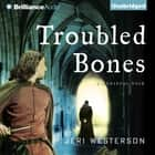Troubled Bones audiobook by Jeri Westerson