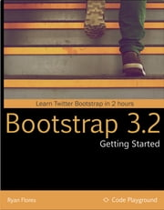 Getting Started with Bootstrap 3.2 ebook by Ryan Flores