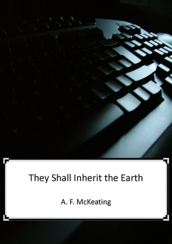 They Shall Inherit The Earth ebook by A. F. McKeating